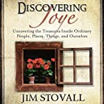 Discovering Joye: Uncovering the Treasures Inside Ordinary People | Jim Stovall
