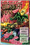 Rise of the Midnight Sons: Ghost Rider/Morbius/Darkhold/Nightstalkers/Spirits of Vengeance