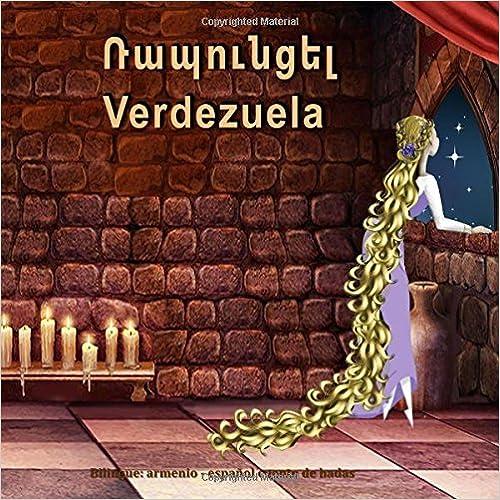 Verdezuela. Rapuncel. Bilingue: armenio - españolcuentode hadas: El libro bilingue ilustrado para niños (Spanish and Armenian Edition)