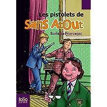 PISTOLETS DE SANS-ATOUT (LES)