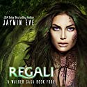 Regali: A Walker Saga, book 4 Audiobook by Jaymin Eve Narrated by Eva Kaminsky