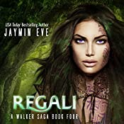 Regali: A Walker Saga, book 4 | Jaymin Eve