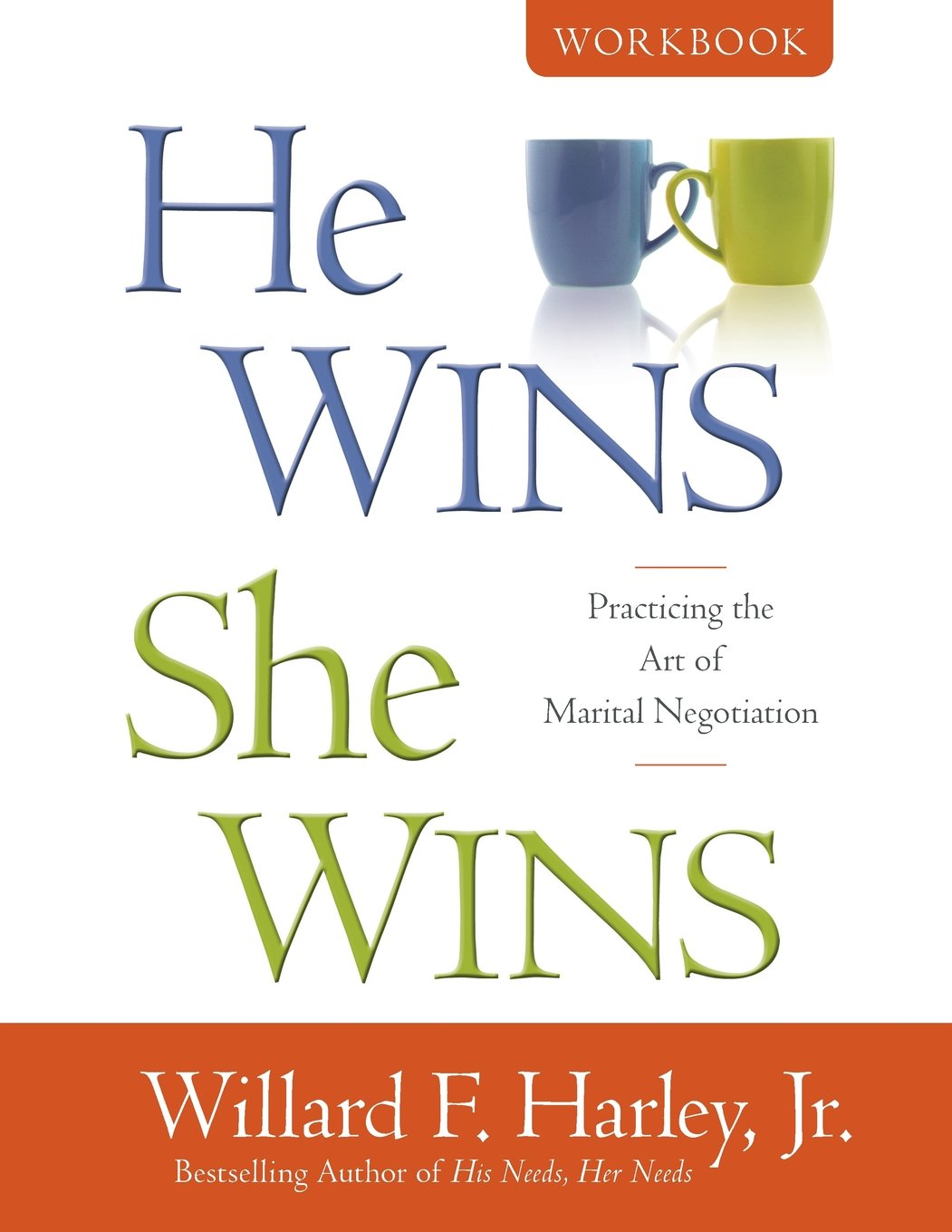 He Wins, She Wins Workbook: Practicing the Art of Marital ...