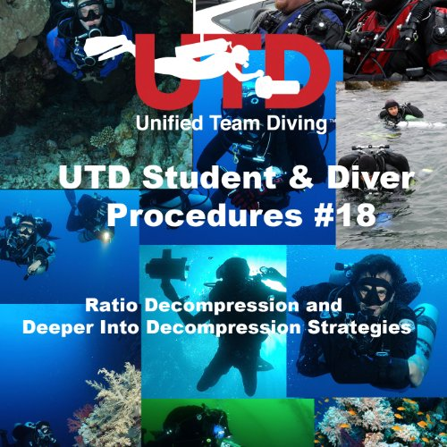 UTD Student & Diver Procedures #18. Ratio Deco (UTD Student & Diver Procedures Manual Book 1) ()