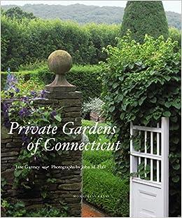 Private Gardens Of Connecticut Amazon De Jane Garmey John M
