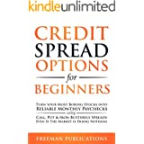 Credit Spread Options for Beginners: Turn Your Most Boring Stocks into Reliable Monthly Paychecks using Call, Put & Iron Butt