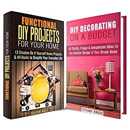 DIY Home Projects Box Set (2 in 1): Over 30 Thrifty, Frugal & Inexpensive Ideas with 44 Hacks for the Interior Design of Your Dream Home (DIY Household Hacks & Home Decor) by [Brook, Tiffany, Hale, Calvin]