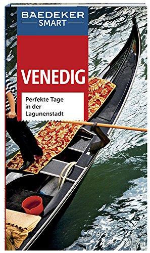 Baedeker SMART Reiseführer Venedig: Perfekte Tage in der Lagunenstadt Spiralbindung – 30. März 2017 Hilke Maunder Sally Roy Carla Capalbo OSTFILDERN
