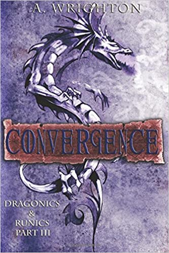 Book Convergence: Dragonics and Runics Part III: Volume 3 (Dragonics and Runics Series)