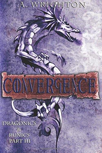 Download Convergence: Dragonics & Runics Part III (Dragonics & Runics Series) (Volume 3) pdf