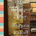 My Salinger Year Audiobook by Joanna Rakoff Narrated by Joanna Rakoff