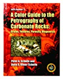 A Color Guide to the Petrography of Carbonate Rocks : Grains, Textures, Porosity, Diagenesis, Scholle, Peter A. and Ulmer-Scholle, Dana S., 0891813586