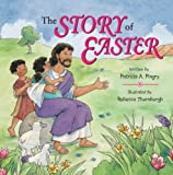 The Story of Easter, Patricia A. Pingry, 0824956370