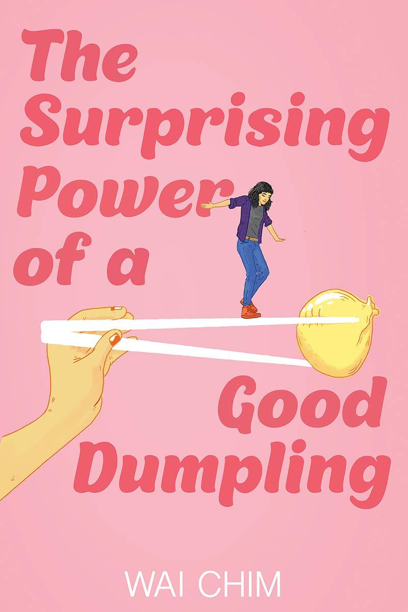 Amazon.com: The Surprising Power of a Good Dumpling (9781338656114): Chim,  Wai: Books