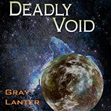 Deadly Void: Logan Ryvenbark's Saga, Book 6 Audiobook by Gray Lanter Narrated by Steve White