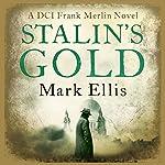 Stalin's Gold: A Frank Merlin Novel | Mark Ellis