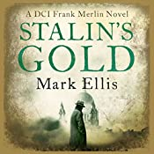 Stalin's Gold: A Frank Merlin Novel | Mark Ellis