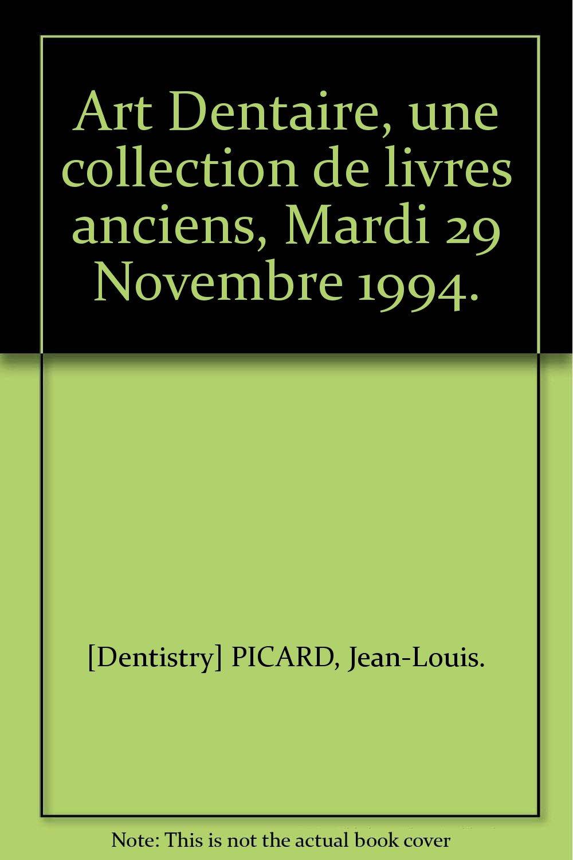 Art Dentaire Une Collection De Livres Anciens Mardi 29