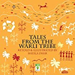 Tales from the Warli Tribe | Sheila Dhir
