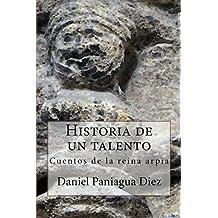 Historia de un talento: Cuentos de la reina arpía (Spanish Edition) May 19, 2015