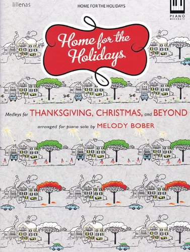 (Home for the Holidays: Medleys for Thanksgiving, Christmas and Beyond)