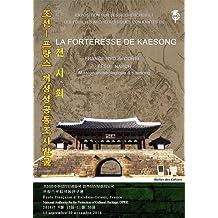 Forteresse de Kaesong - Exposition sur les recherches et les