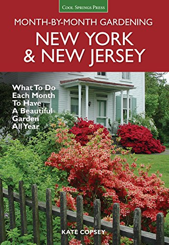 New York & New Jersey Month-by-Month Gardening: What to Do Each Month to Have a Beautiful Garden All - Garden Jersey New