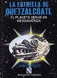 La estrella de Quetzalcóatl: El planeta Venus en Mesoamérica (Arqueoastronomía) (Spanish Edition)