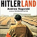 Hitlerland: American Eyewitnesses to the Nazi Rise to Power Audiobook by Andrew Nagorski Narrated by Robert Fass