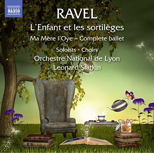 Ravel: L'Enfant et les sortilèges / Ma Mère l'Oye - Complete Ballet