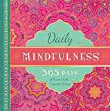 Daily Mindfulness: 365 Days of Present, Calm, Exquisite Living (365 Days of Guidance Series)