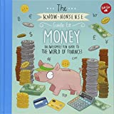 img - for The Know-Nonsense Guide to Money: An Awesomely Fun Guide to the World of Finance! (Know Nonsense Series) book / textbook / text book