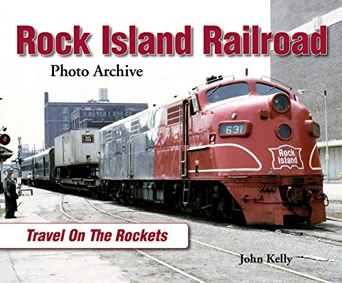 Rock Island Railroad (Rock Island Railroad: Travel on the Rockets (Photo Archives))