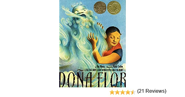 Dona flor a tall tale about a giant woman with a great big heart dona flor a tall tale about a giant woman with a great big heart pura belpre medal book illustrator awards kindle edition by pat mora raul colon fandeluxe Choice Image