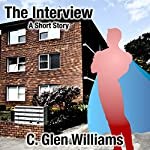 The Interview: A Short Story | C. Glen Williams