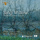 Sing Willow: Shakespeare Songs