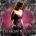 Demon Kissed: The Demon Kissed Series, Book 1 Audiobook by H. M. Ward Narrated by Martha Lee