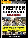 Prepper Survival Guide: Canning, Bug Out, Food Storage, Off Grid, & Wilderness Survival Secrets for SHTF!