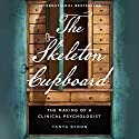 The Skeleton Cupboard: The Making of a Clinical Psychologist Audiobook by Tanya Byron Narrated by Imogen Church