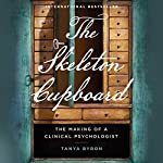 The Skeleton Cupboard: The Making of a Clinical Psychologist | Tanya Byron