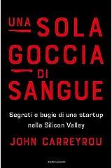 Una sola goccia di sangue. Segreti e bugie di una startup nella Silicon Valley Hardcover