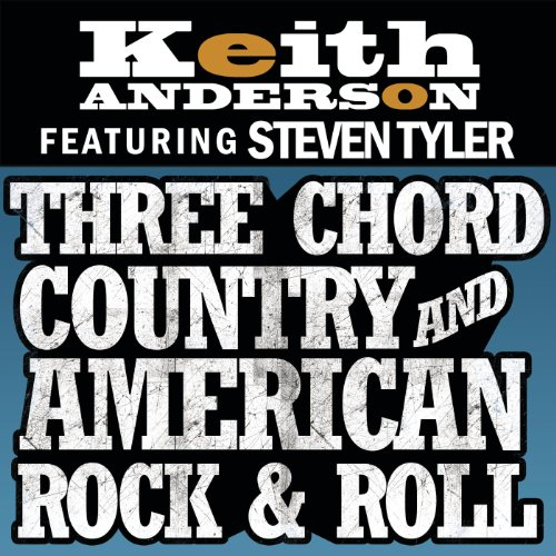 Three Chord Country And American Rock & Roll by Keith Anderson on ...