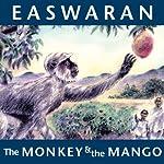 The Monkey and the Mango: Stories of My Granny   Eknath Easwaran