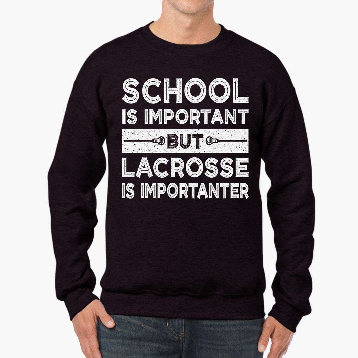 tee School is Important but Lacrosse is Importanter Unisex Sweatshirt