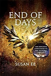 End of Days: Penryn and the End of Days Book Three: 3 by Susan Ee (2015-05-21)