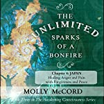 The Unlimited Sparks of a Bonfire, Chapter 4: Japan: Healing Anger and Pain with Forgiveness and Peace | Molly McCord