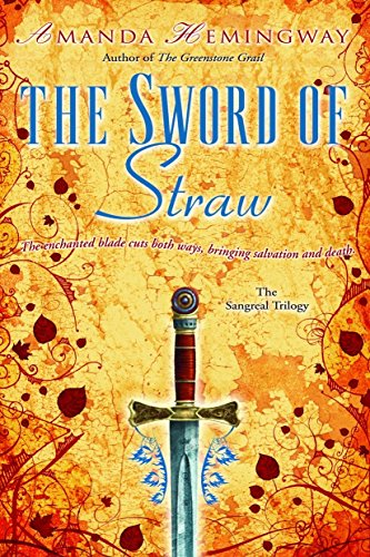 The Sword of Straw: A Novel (The Sangreal Trilogy)