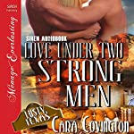 Love Under Two Strong Men: The Lusty, Texas Series, Book 7 | Cara Covington