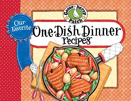Our Favorite One-Dish Dinner Recipes by [Gooseberry Patch]