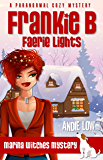 Frankie B - Faerie Lights: A Paranormal Cozy Mystery (Marina Witches Mysteries Book 4)